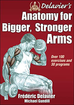 Delaviers Anatomy for Bigger, Stronger Arms