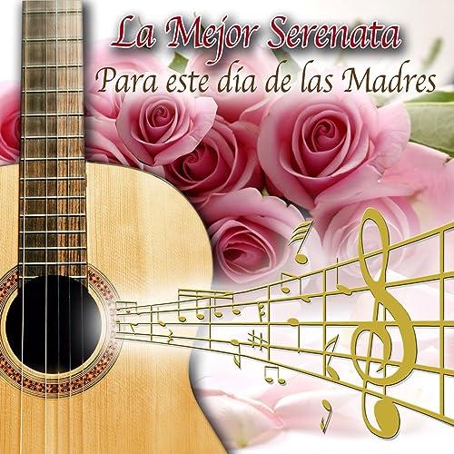 La Mejor Serenata para Este Dia de las Madres by Varios on Amazon Music - Amazon.com