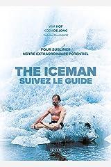 The Iceman - Suivez le guide !: Pour sublimer votre extraordinaire potentiel Format Kindle