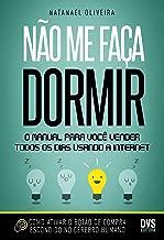 Não me faça dormir: O manual para você vender todos os dias usando a Internet (Portuguese Edition)