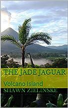 The Jade Jaguar: Volcano Island