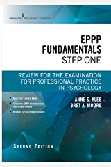 EPPP Fundamentals, Step One, Second Edition: Review for the Examination for Professional Practice in Psychology Kindle Edition