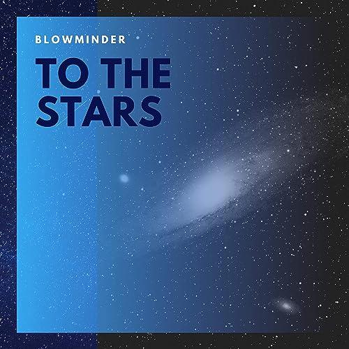 Blowminder - To The Stars