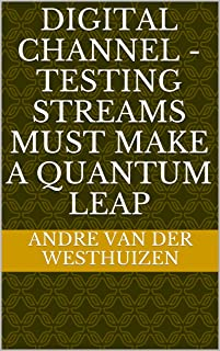 Digital channel - Testing Streams must make a quantum leap (Digital channels Book 5) (English Edition)