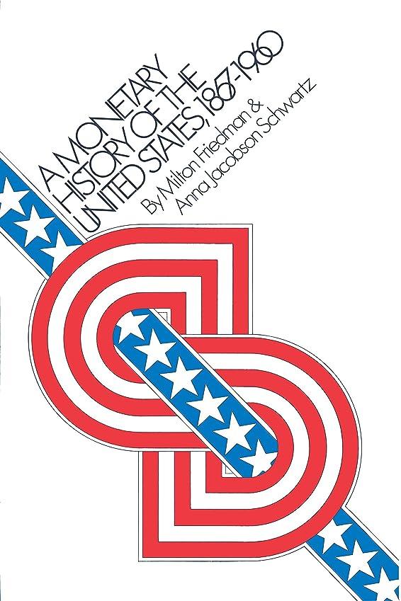 多様性振りかける支払うA Monetary History of the United States, 1867-1960 (English Edition)