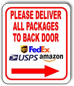 Please Deliver All Packages to Back Door Right Aluminum Composite Outdoor Sign 8.5