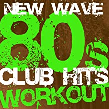 New Wave 80s Club Hits Workout
