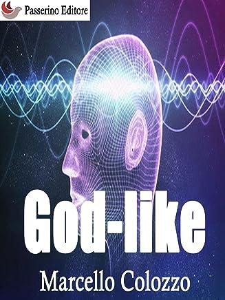 God-like: Volume II della trilogia Creazioni F e altri racconti