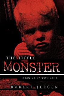 The Little Monster: Growing Up With ADHD