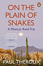 On the Plain of Snakes: A Mexican Road Trip