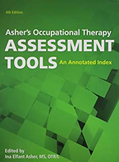 Asher's Occupational Therapy Assessment Tools, 4th Edition Hardcover [Ina Elfant Asher]