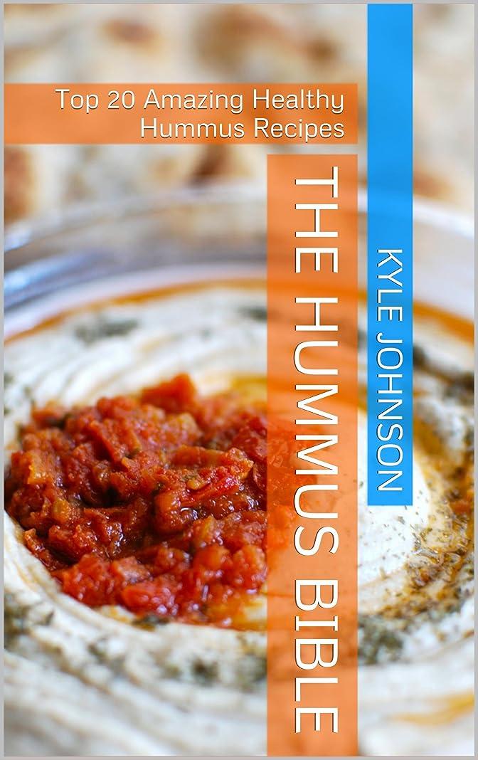 可能締め切り飾るThe Hummus Bible: Top 20 Amazing Healthy Hummus Recipes (English Edition)