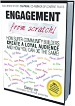 Engagement from Scratch! How Super-Community Builders Create a Loyal Audience and How You Can Do the Same! (English Edition)