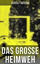 Das große Heimweh: Schicksale deutscher Auswanderer (German Edition)
