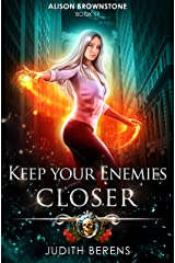 Keep Your Enemies Closer: An Urban Fantasy Action Adventure (Alison Brownstone Book 11) Kindle Edition