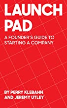 LaunchPad: A Founder's Guide to Starting a Company