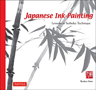 Japanese Ink Painting: Lessons in Suiboku Technique (Designed for the Beginner)