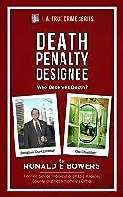 DEATH PENALTY DESIGNEE (L.A. True Crime)