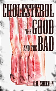 Lower Cholesterol (Cholesterol: The Good and The Bad Book 1)