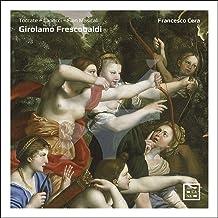 Frescobaldi: Toccate - Capricci - Fiori Musicali