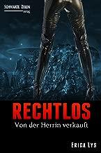Rechtlos: Ein Femdom Science-Fiction Roman (BDSM / Domina / Herrin / Fetisch) (German Edition)