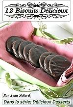 12 Biscuits Délicieux (Délicieux Dessert t. 3) (French Edition)