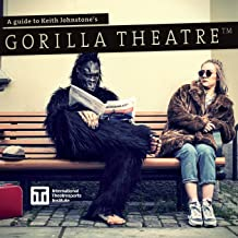 A Guide to Keith Johnstone's Gorilla Theatre (2)