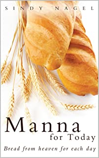 Manna for Today: Bread from Heaven for Each Day