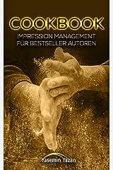 COOKBOOK: Impression Management für Bestseller Autoren (Erfolgreich ein Buch schreiben 3) Kindle Ausgabe