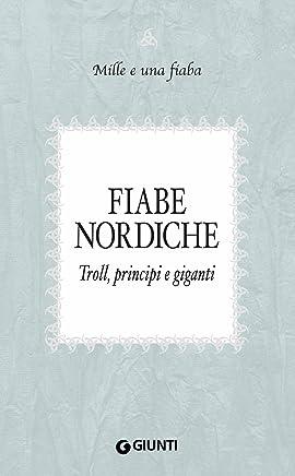 Fiabe nordiche: Troll, principi e giganti (Mille e una fiaba Vol. 7)