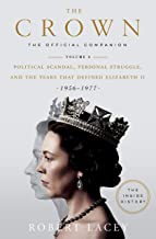 The Crown: The Official Companion, Volume 2: Political Scandal, Personal Struggle, and the Years that Defined Elizabeth II...