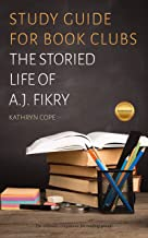 Study Guide for Book Clubs: The Storied Life of A.J. Fikry (Study Guides for Book Clubs)