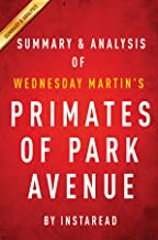 Summary of Primates of Park Avenue: by Wednesday Martin | Includes Analysis