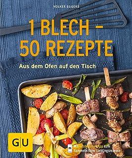 1 Blech - 50 Rezepte: Aus dem Ofen auf den Tisch (Jeden-Tag-