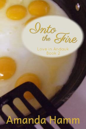 Into the Fire (Love in Andauk Book 2) (English Edition)