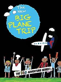 The New Big Plane Trip