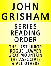 JOHN GRISHAM — SERIES READING ORDER (SERIES LIST) — IN ORDER: JAKE BRIGANCE, THEODORE BOONE, THE RACKETEER, GRAY MOUNTAIN, ROGUE LAWYER & MANY MORE!