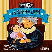 Citizen Baby: My Supreme Court