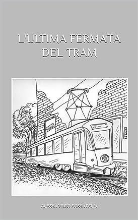 Lultima fermata del tram