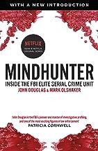 Scaricare Libri Mindhunter: Inside the FBI Elite Serial Crime Unit (Now A Netflix Series) PDF