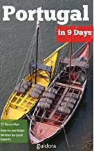 Portugal in 9 Days, Travel Guide 2019: A Perfect Plan on how to Enjoy Lisbon, Porto, Coimbra and Aveiro in 9 Days: Includes Local Secrets,Google Maps,Detailed ... Schedule,Tourist traps,Best Things to Do.
