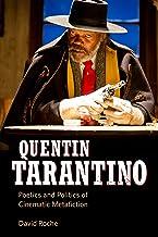 Quentin Tarantino: Poetics and Politics of Cinematic Metafiction (English Edition)
