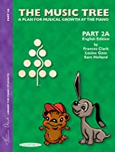 The Music Tree English Edition Student's Book: Part 2A -- A Plan for Musical Growth at the Piano