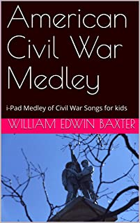American Civil War Medley: i-Pad Medley of Civil War Songs for kids (Folk Song Medley series)