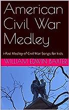 American Civil War Medley: i-Pad Medley of Civil War Songs for kids (Folk Song Medley series)