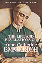 The Life and Revelations of Anne Catherine Emmerich, Vol. 2 (Volume 2)