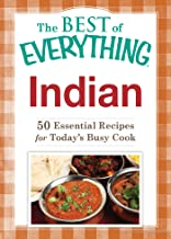Indian: 50 Essential Recipes for Today's Busy Cook (The Best of Everything®)