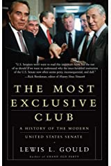 The Most Exclusive Club: A History of the Modern United States Senate Kindle Edition