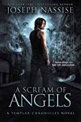 A Scream of Angels: A Supernatural Adventure Series (The Templar Chronicles Book 2) Kindle Edition