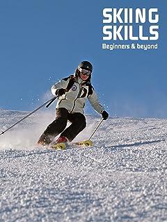 Skiing Skills - Beginners and Beyond